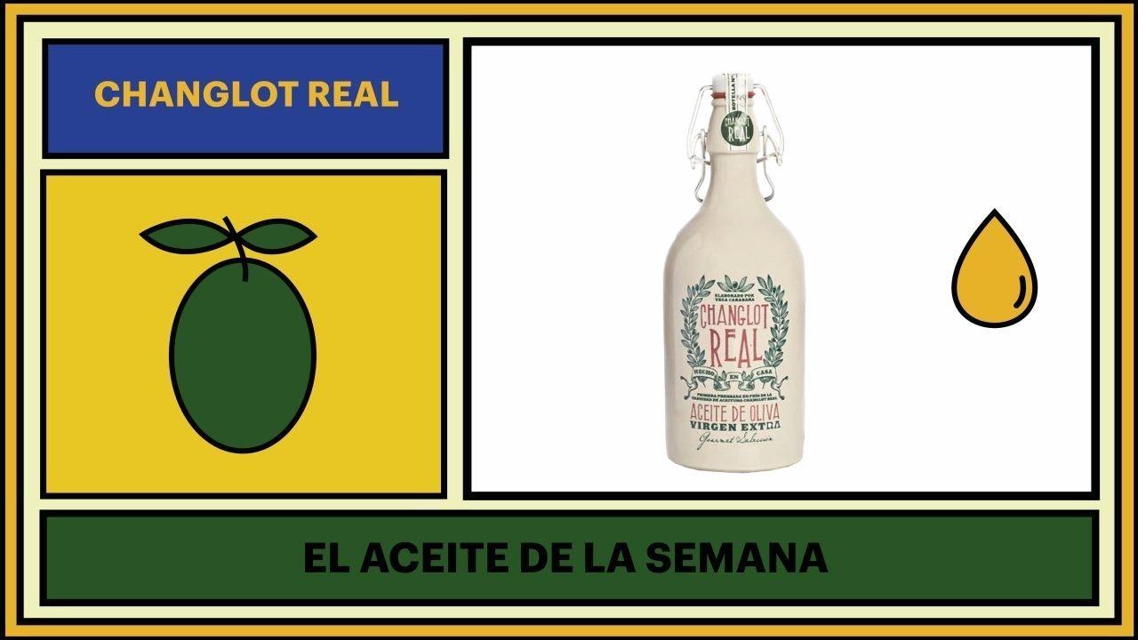 Aceite de la semana Changlot Real