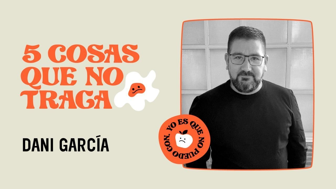 5 cosas que no traga... Dani García
